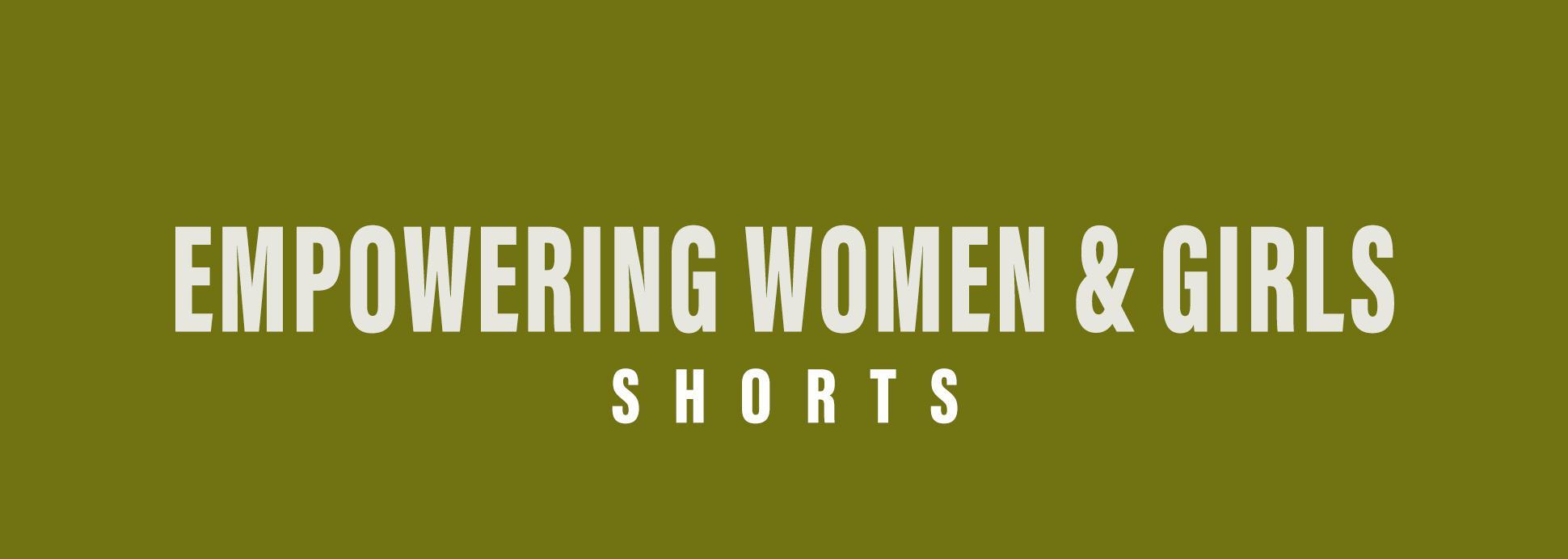 Shorts: Empowering Women and Girls