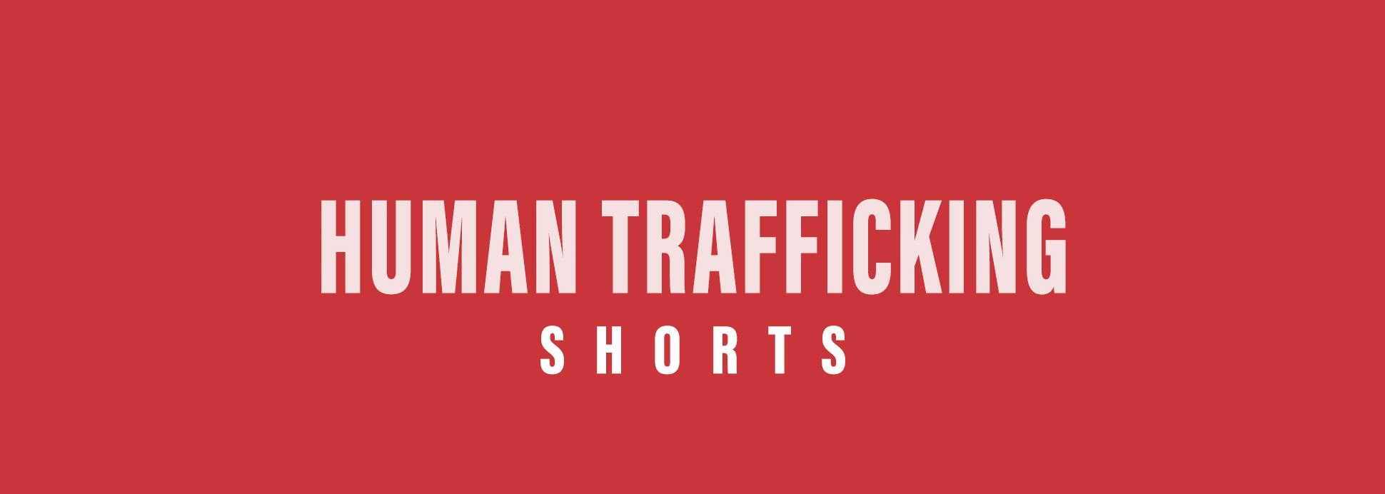 Shorts: Human Trafficking