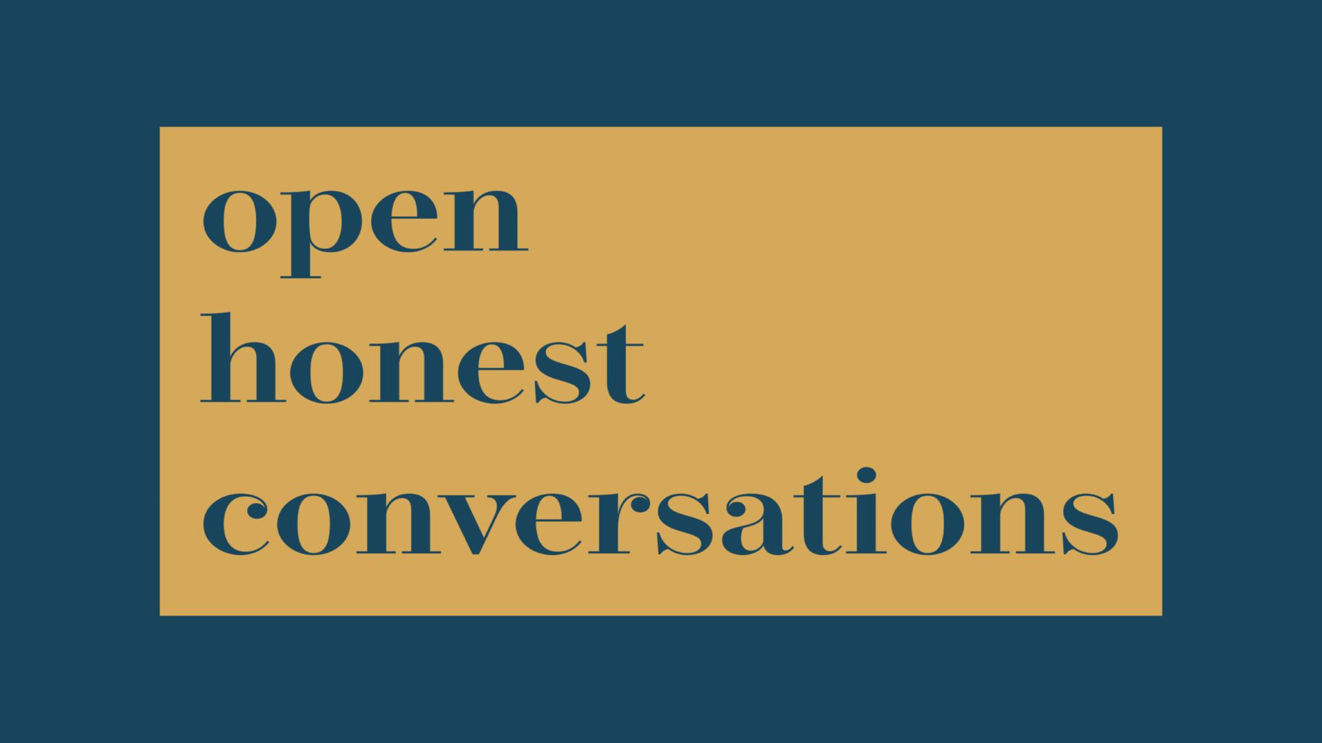 Open Honest Conversations