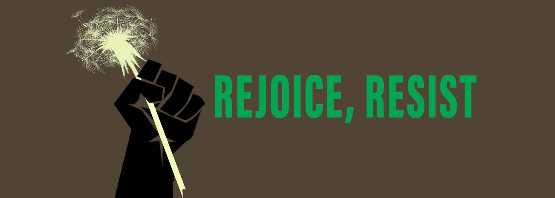 Rejoice, Resist